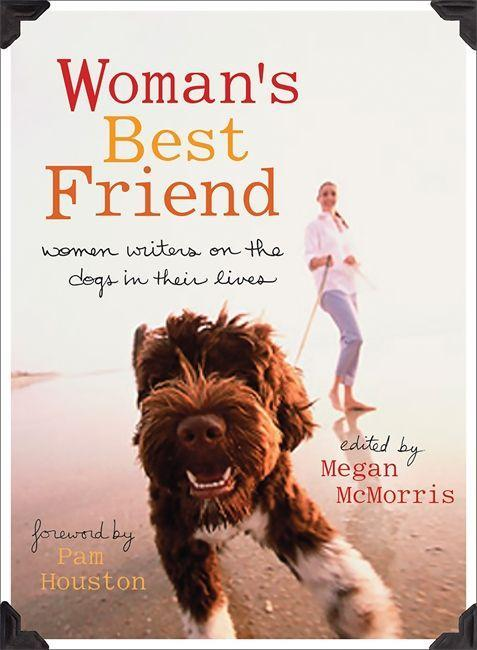 Woman's Best Friend: Women Writers on the Dogs in Their Lives als Taschenbuch