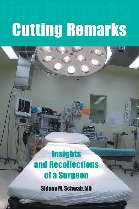 Cutting Remarks: Insights and Recollections of a Surgeon als Taschenbuch