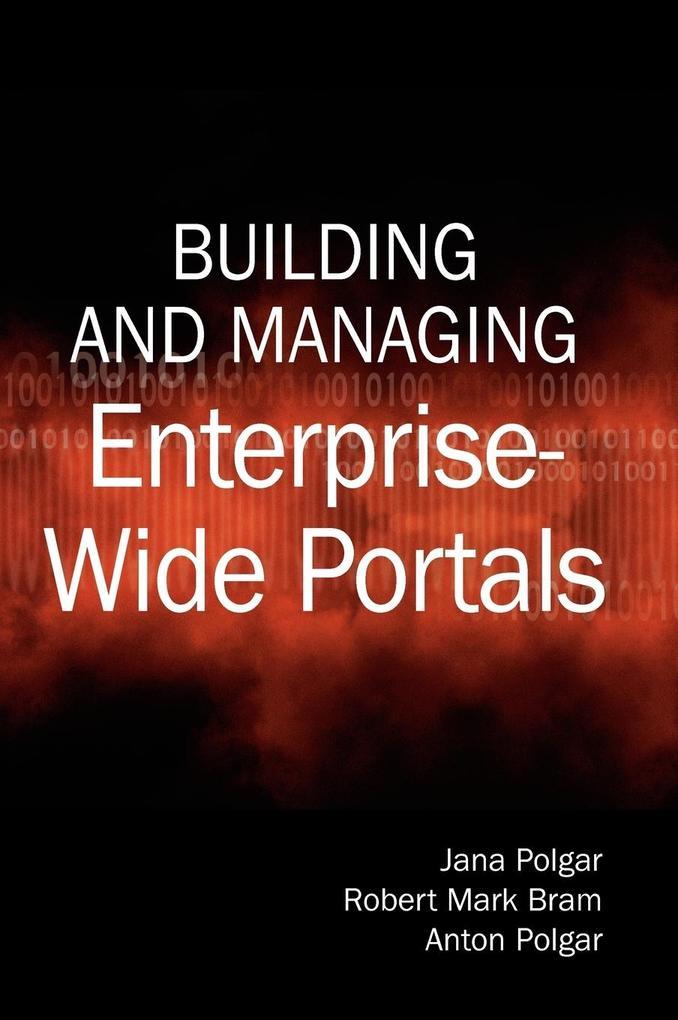 Building and Managing Enterprise-Wide Portals als Buch