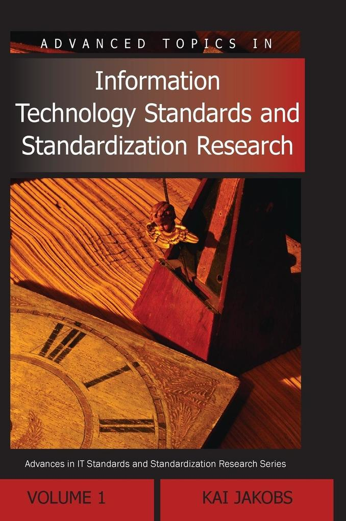 Advanced Topics in Information Technology Standards and Standardization Research, Volume 1 als Buch