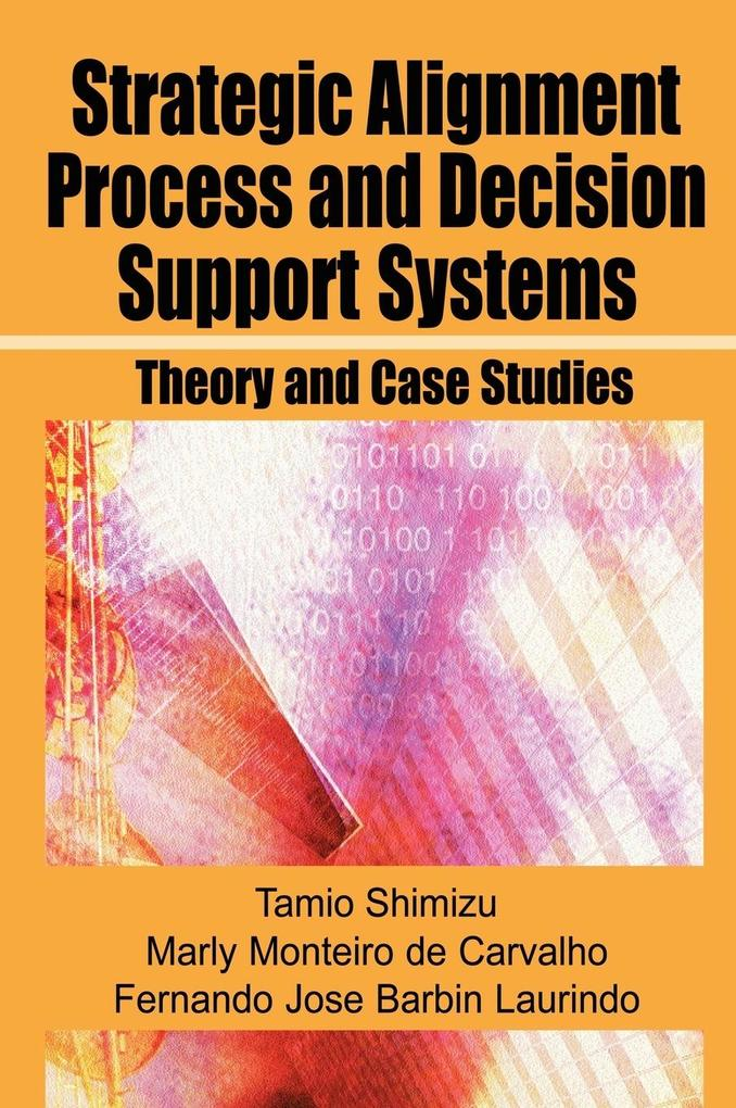Strategic Alignment Process and Decision Support Systems als Buch