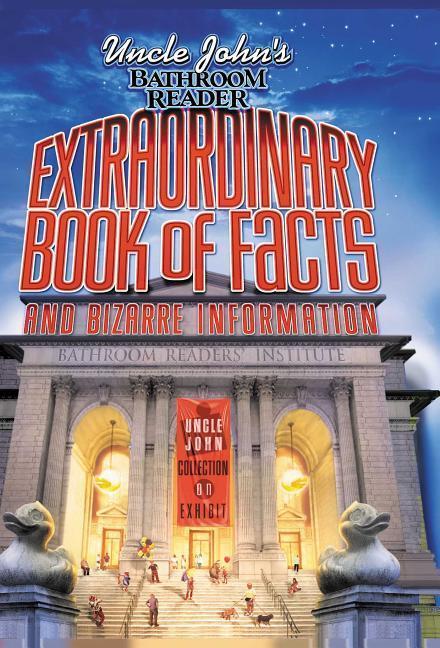 Uncle John's Bathroom Reader Extraordinary Book of Facts and Bizarre Information als Taschenbuch