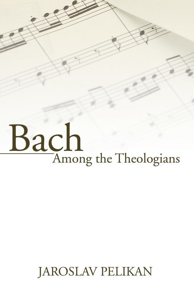 Bach Among the Theologians als Taschenbuch