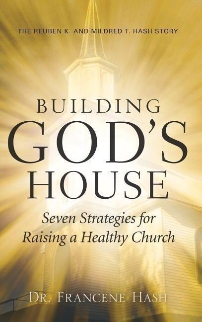 Building God's House-Seven Strategies for Raising a Healthy Church als Buch