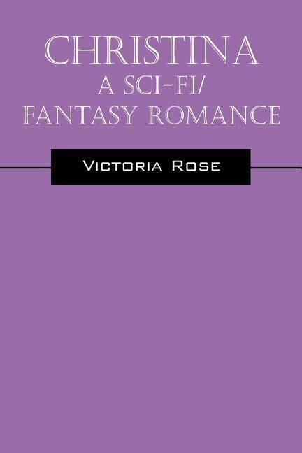Christina - A Sci-Fi/Fantasy Romance als Taschenbuch