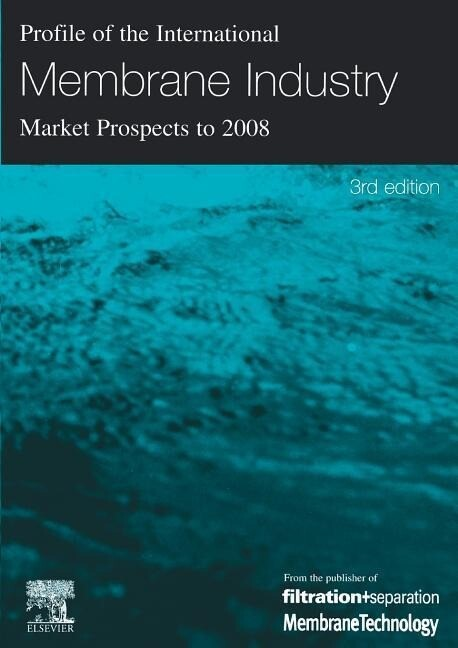 Profile of the International Membrane Industry - Market Prospects to 2008 als Taschenbuch