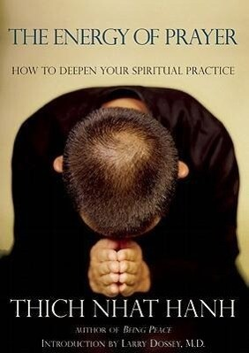 The Energy of Prayer: How to Deepen Your Spiritual Practice als Taschenbuch