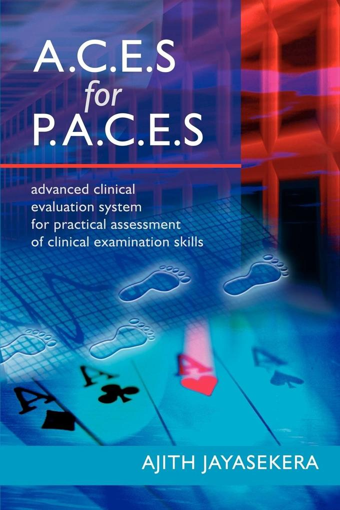 A.C.E.S for P.A.C.E.S. Advanced Clinical Evaluation System for Practical Assessment of Clinical Examination Skills als Buch