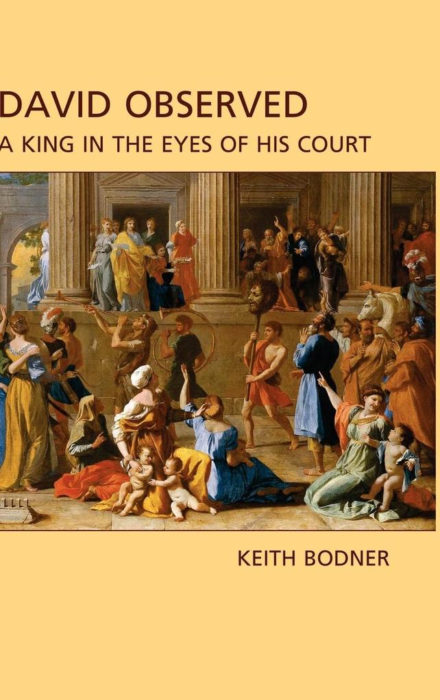 David Observed: A King in the Eyes of His Court als Buch