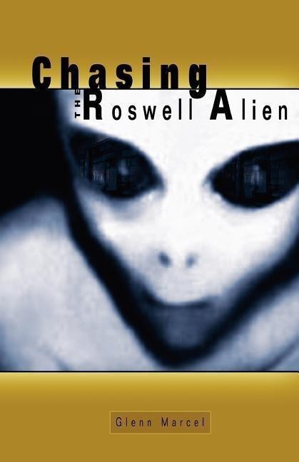 Chasing the Roswell Alien als Taschenbuch
