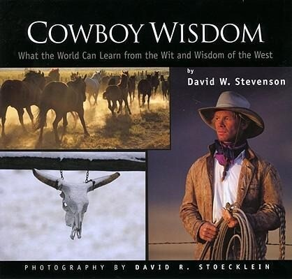 Cowboy Wisdom: What the World Can Learn from the Wit and Wisdom of the West als Taschenbuch
