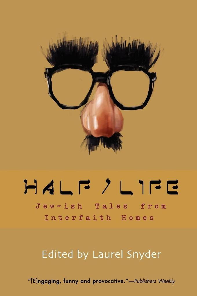 Half/Life: Jew-Ish Tales from Interfaith Homes als Taschenbuch