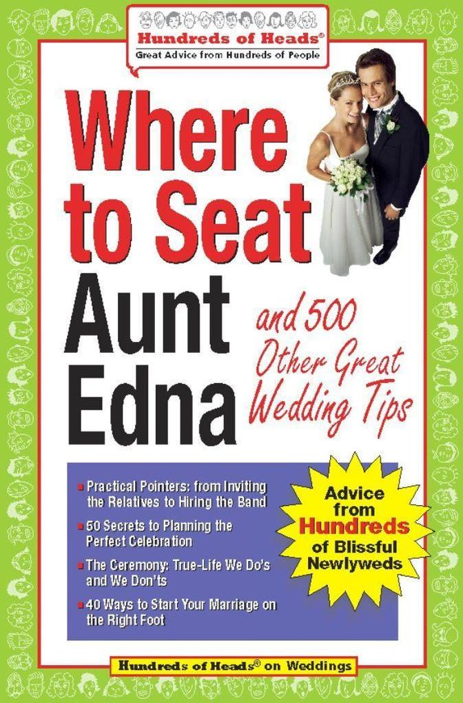 Where to Seat Aunt Edna: And 500 Other Great Wedding Tips als Taschenbuch