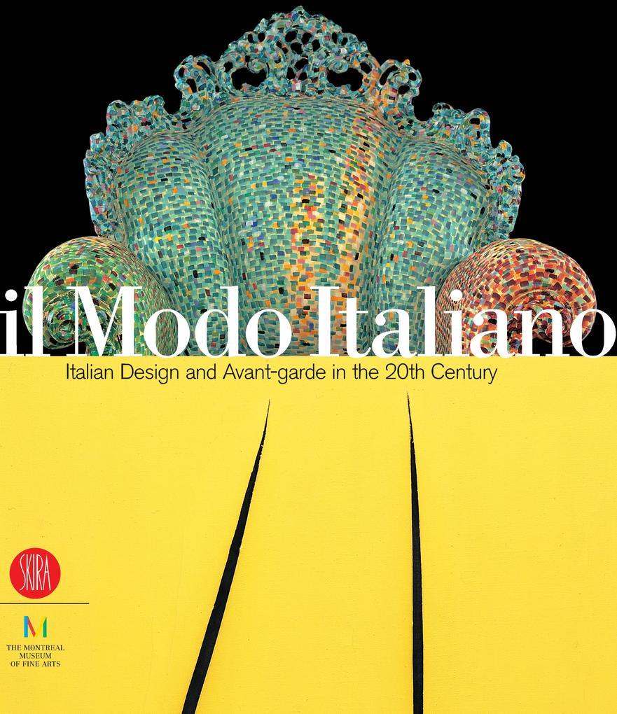 Il Modo Italiano: Italian Design and Avant-Garde in the 20th Century als Buch
