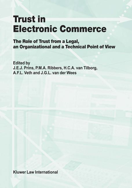 Trust in Electronic Commerce: The Role of Trust from a Legal: The Role of Trust from a Legal, an Organizational and a Technical Point of View als Buch