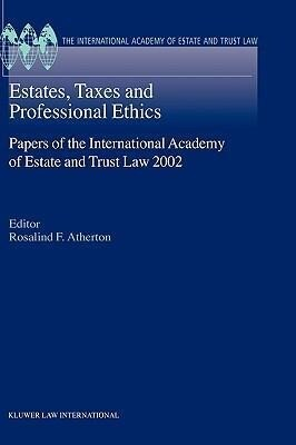 Estates, Taxes and Professional Ethics, Papers of the International Academy of Estate and Trust Laws als Buch