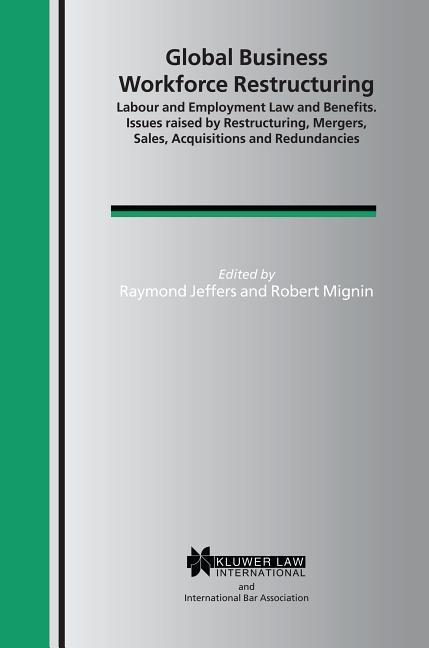 Global Business Workforce Restructuring: Labour and Employment Law and Benefits als Buch