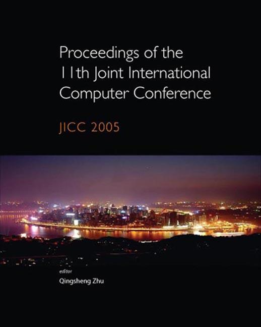 Proceedings of the 11th Joint International Computer Conference: JICC 2005 als Buch