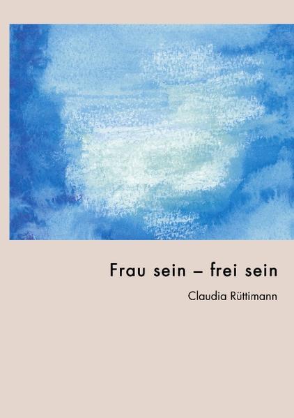 Frau sein - frei sein als Buch