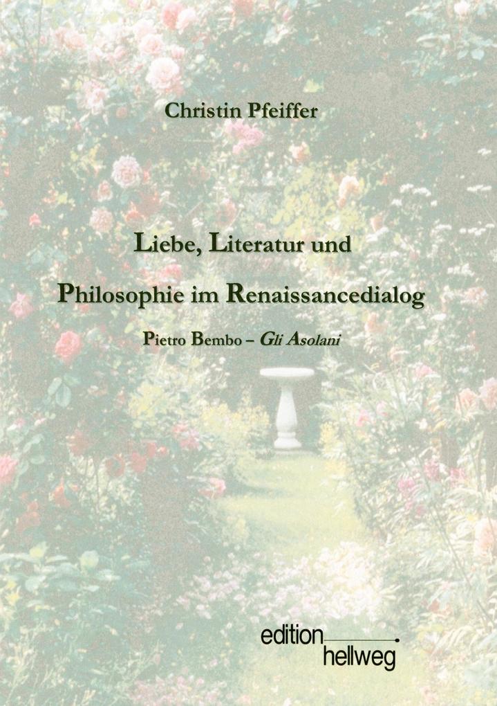 Liebe, Literatur und Philosophie im Renaissancedialog als Buch
