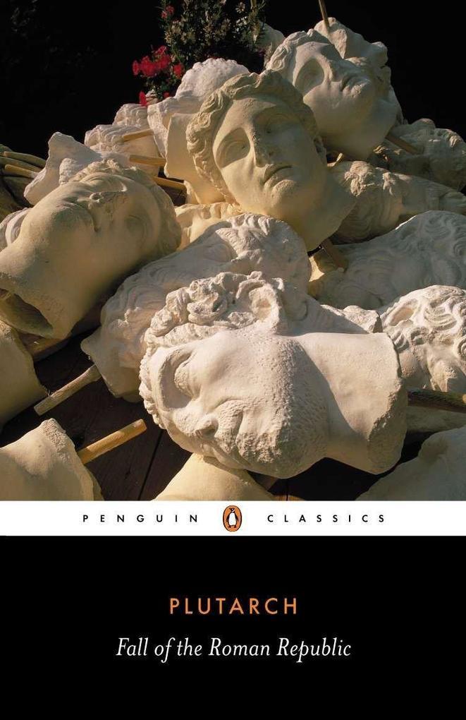 The Fall of the Roman Republic: Six Lives als Taschenbuch