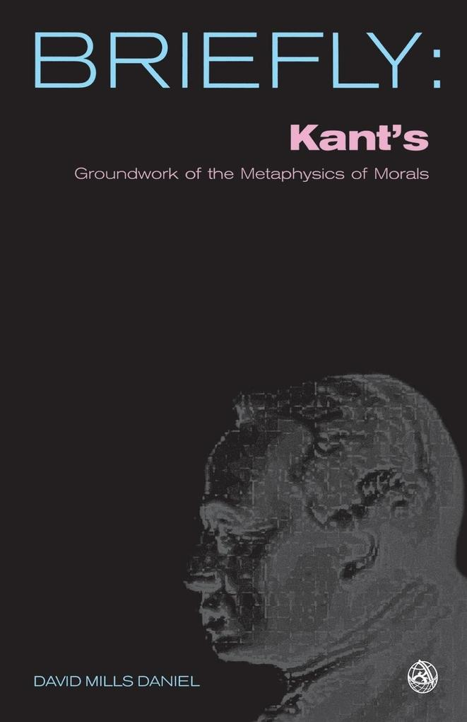 Kant's Groundwork of the Metaphysics of Morals als Taschenbuch