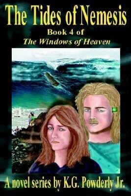 The Tides of Nemesis: Book 4 of the Windows of Heaven als Buch