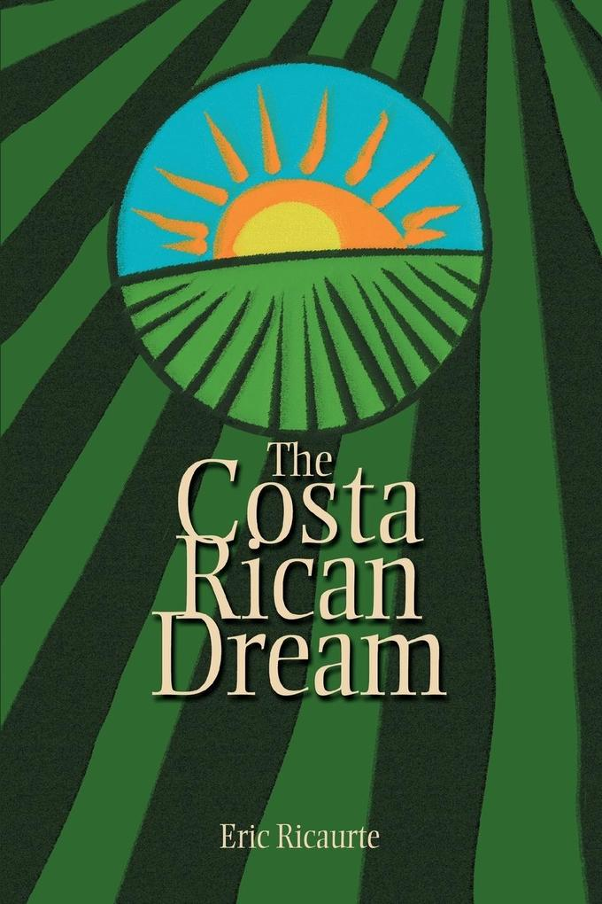 The Costa Rican Dream als Buch