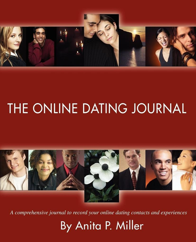 The Online Dating Journal: A Comprehensive Journal to Record Your Online Dating Contacts and Experiences als Taschenbuch