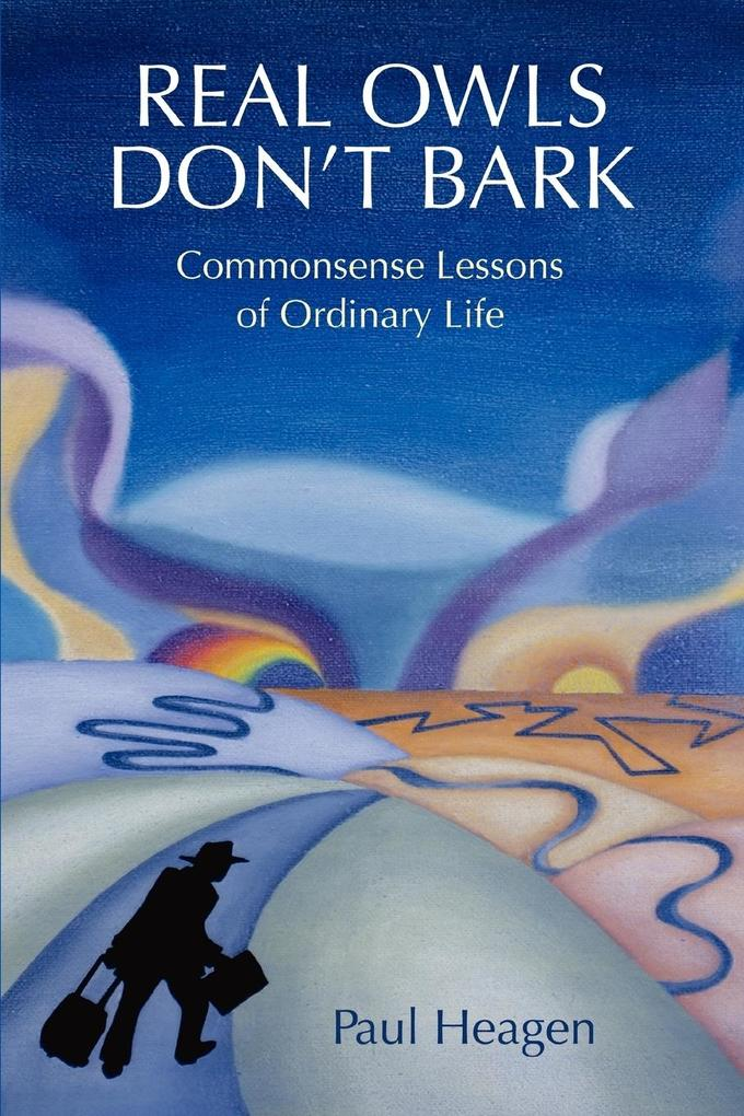 Real Owls Don't Bark: Commonsense Lessons of Ordinary Life als Taschenbuch