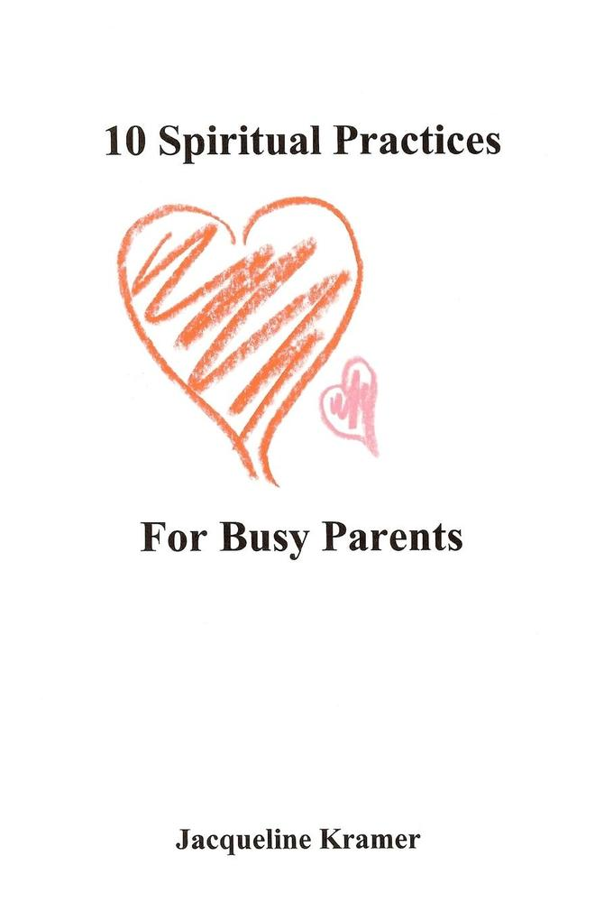 10 Spiritual Practices for Busy Parents als Taschenbuch
