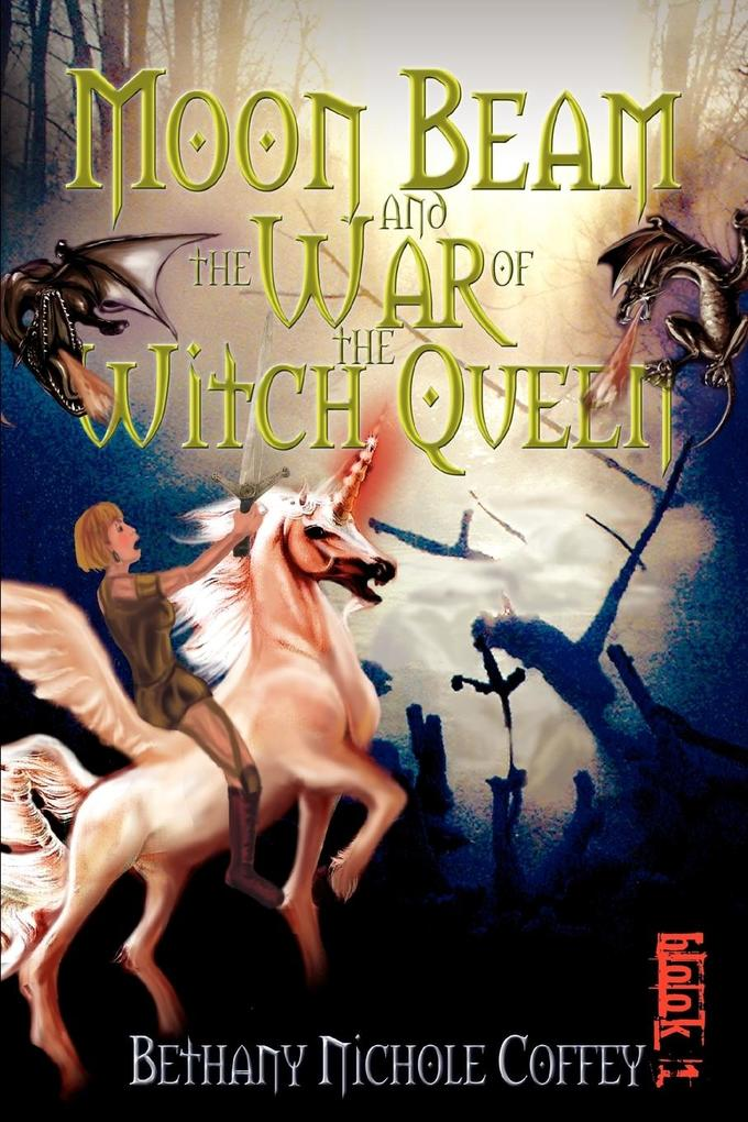 Moon Beam and the War of the Witch Queen: Book 1 als Taschenbuch