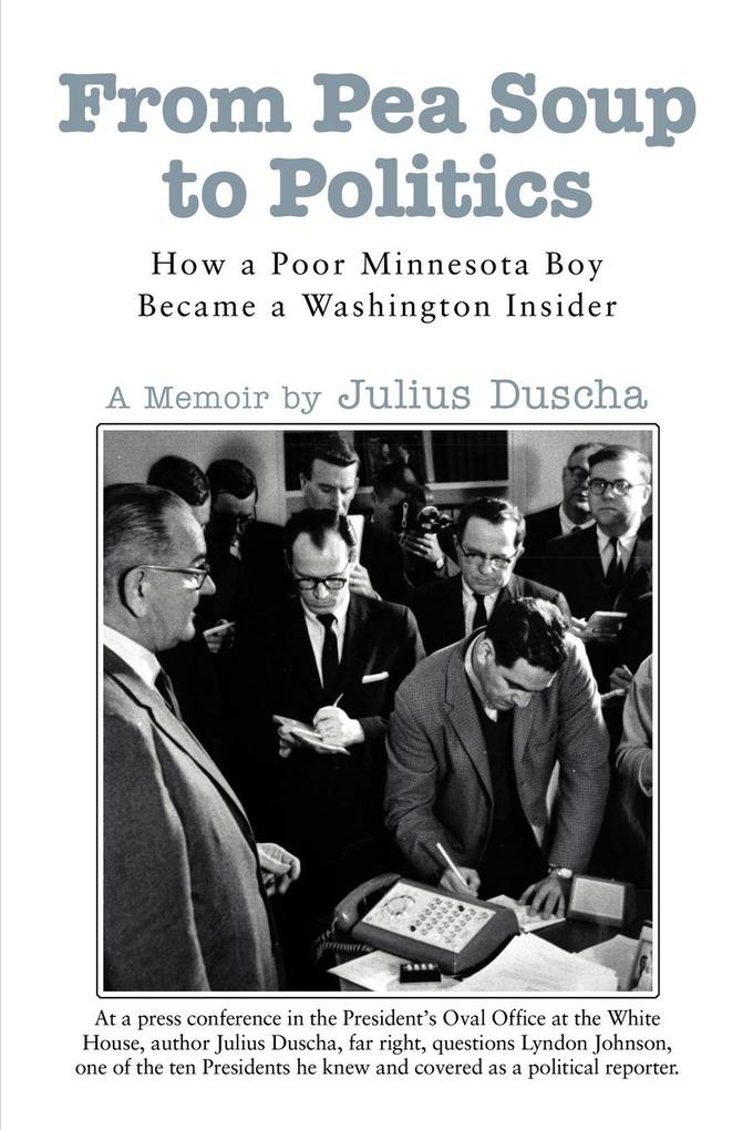 From Pea Soup to Politics: How a Poor Minnesota Boy Became a Washington Insider als Taschenbuch