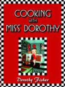 Cooking with Miss Dorothy als Taschenbuch