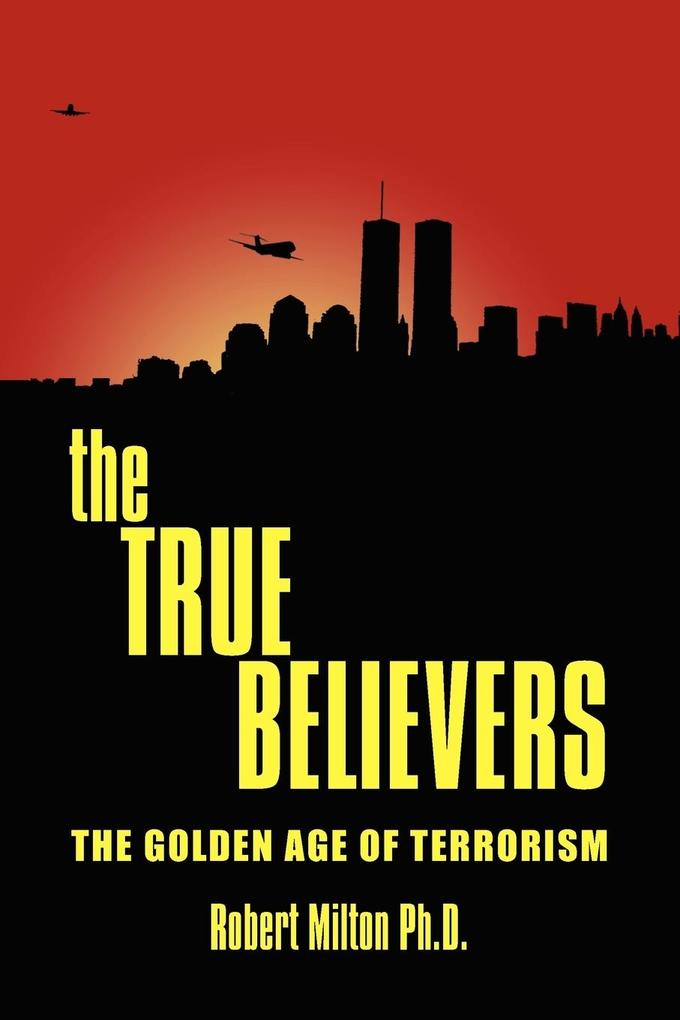 The True Believers: The Golden Age of Terrorism als Taschenbuch