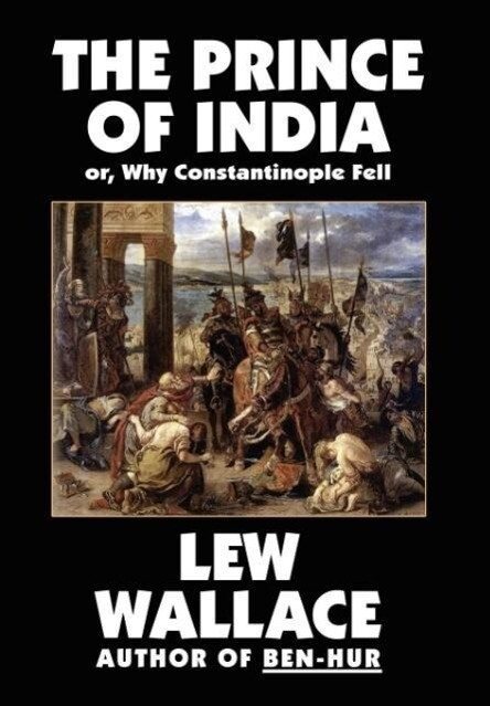 The Prince of India, or Why Constantinople Fell als Buch