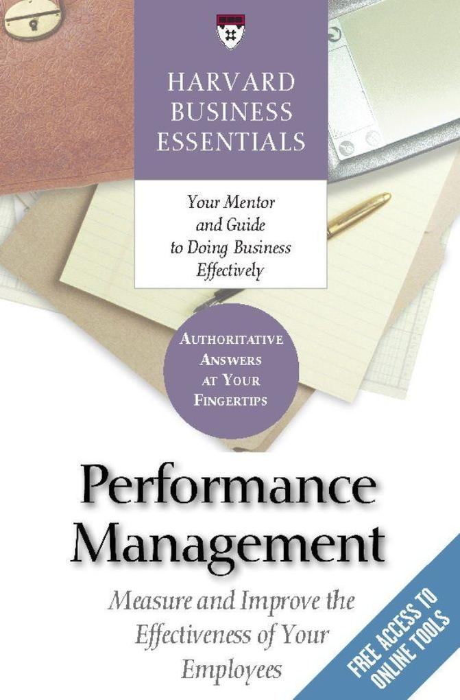 Performance Management: Measure and Improve the Effectiveness of Your Employees als Buch