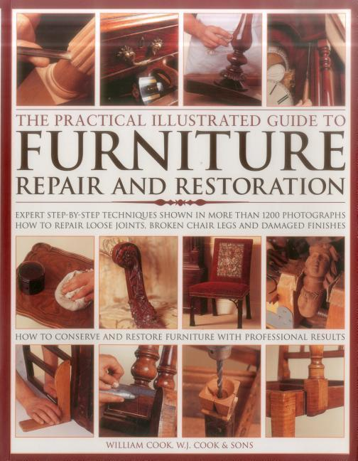 The Practical Illustrated Guide to Furniture Repair and Restoration: Expert Step-By-Step Techniques Shown in More Than 1200 Photographs; How to Repair als Taschenbuch