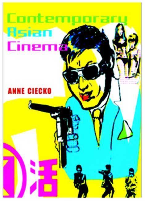 Contemporary Asian Cinema: Popular Culture in a Global Frame als Taschenbuch