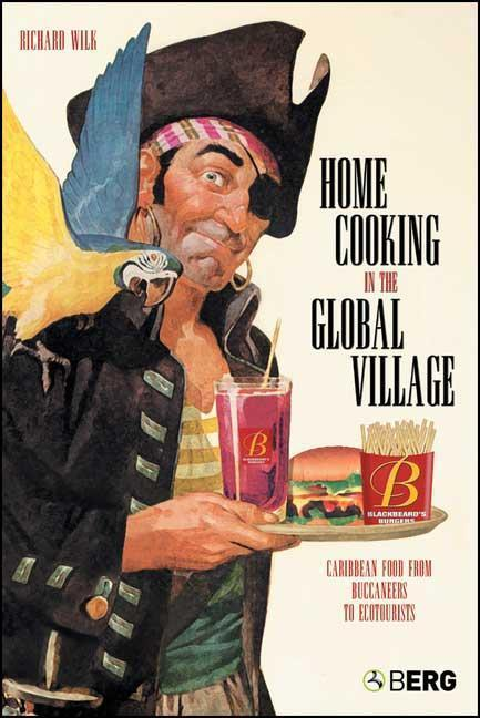 Home Cooking in the Global Village: Caribbean Food from Buccaneers to Ecotourists als Buch