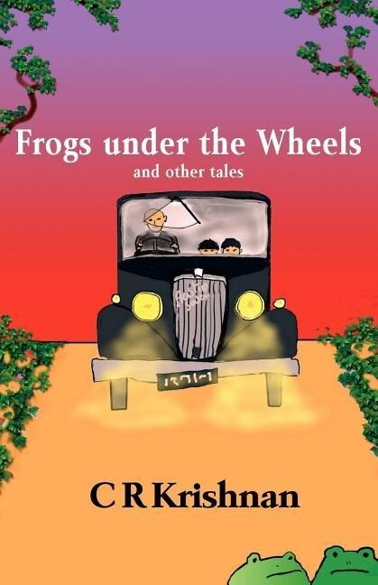 Frogs Under the Wheels and Other Tales als Buch