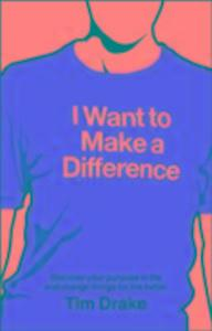 I Want to Make a Difference als Buch