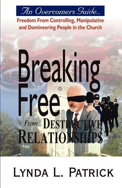 Breaking Free from Destructive Relationships als Taschenbuch