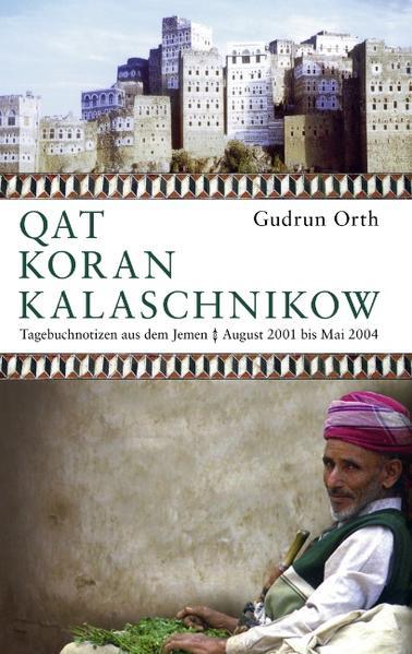 Qat Koran Kalaschnikow als Buch von Gudrun Orth