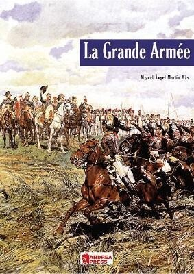 La Grande Armee: Introduction to Napoleon's Army als Buch