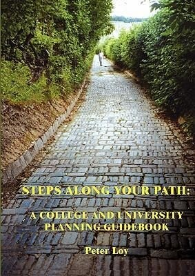 Steps Along Your Path: 3rd Edition a College and University Planning Guidebook als Taschenbuch