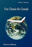Von Chania bis Canada als Buch