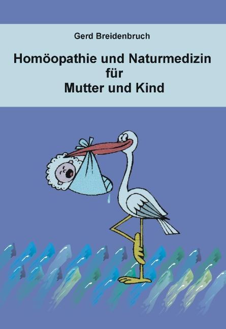 Homöopathie und Naturmedizin für Mutter und Kind als Buch
