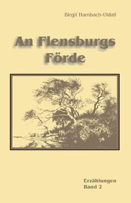 An Flensburgs Förde als Buch von Birgit Hambach...