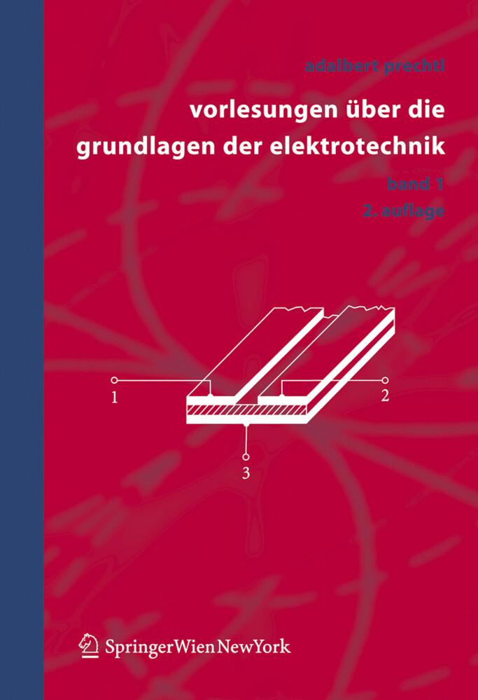 Vorlesungen über die Grundlagen der Elektrotechnik 1 als Buch
